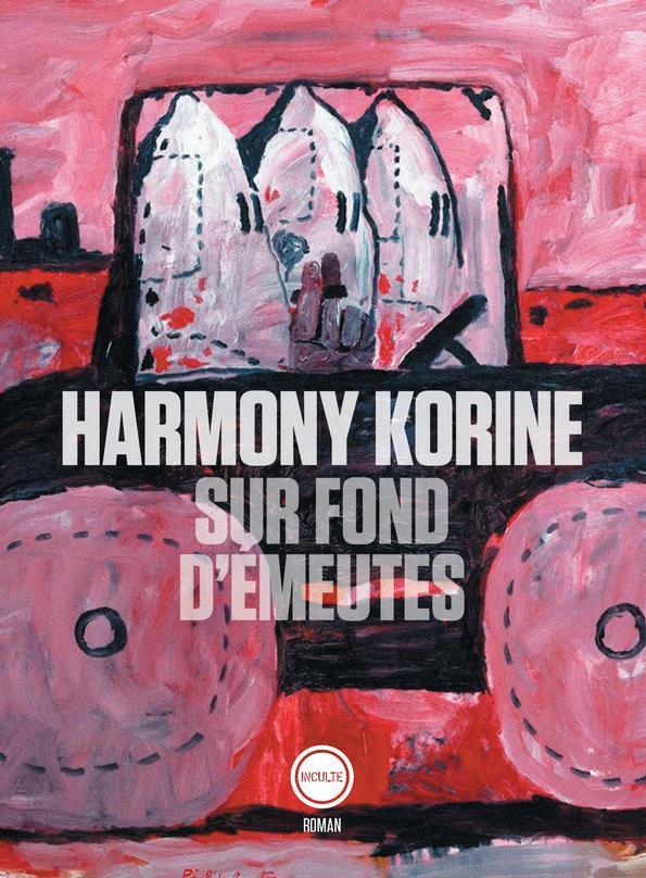 SUR FOND D'EMEUTES KORINE HARMONY INCULTE
