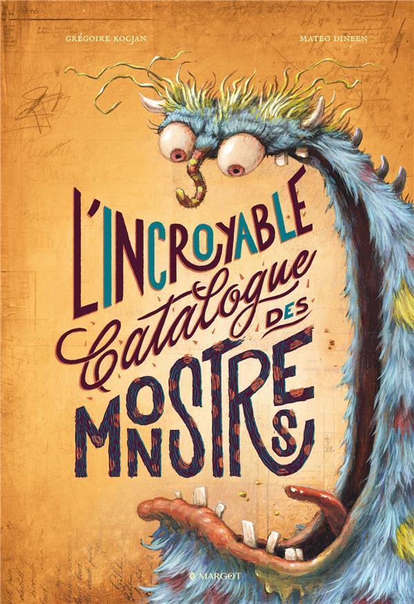 L'INCROYABLE CATALOGUE DES MONSTRES KOCJAN/DINEEN MARGOT
