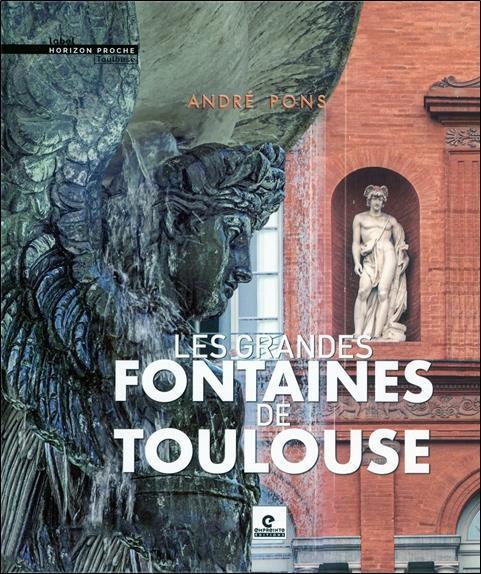 GRANDES FONTAINES DE TOULOUSE