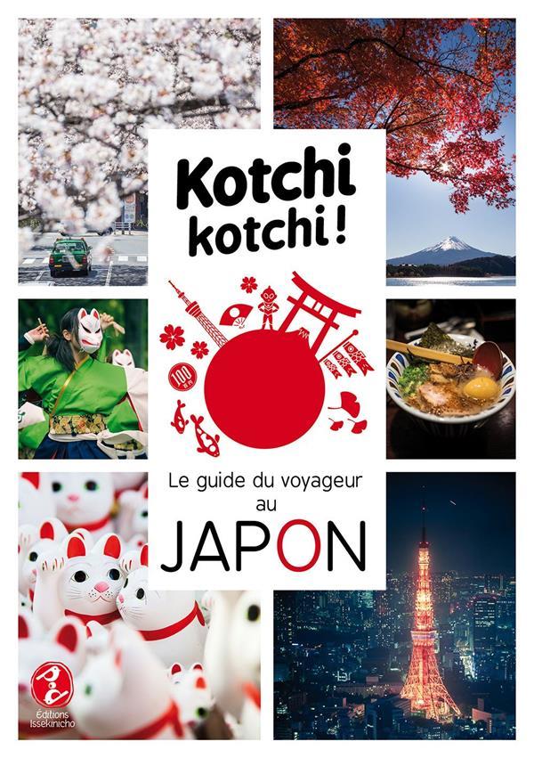 KOTCHI KOTCHI ! LE GUIDE DU VOYAGEUR AU JAPON ! BONNEFOY/VAUFREY ISSEKINICHO