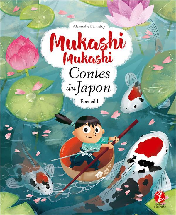 MUKASHI MUKASHI - CONTES DU JA BONNEFOY ALEXANDRE ISSEKINICHO