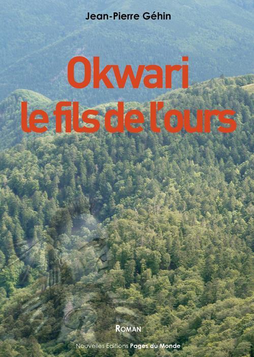 OKWARI, LE FILS DE L'OURS GEHIN JEAN-PIERRE PAGES DU MONDE