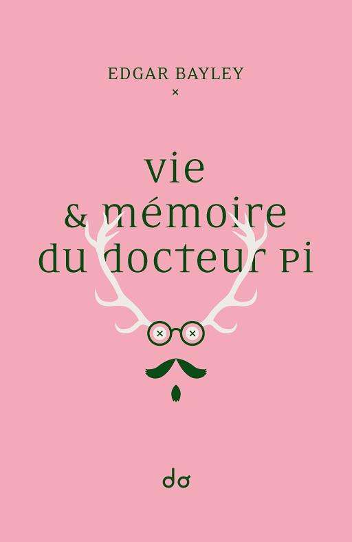 Vie et mémoire du docteur Pi