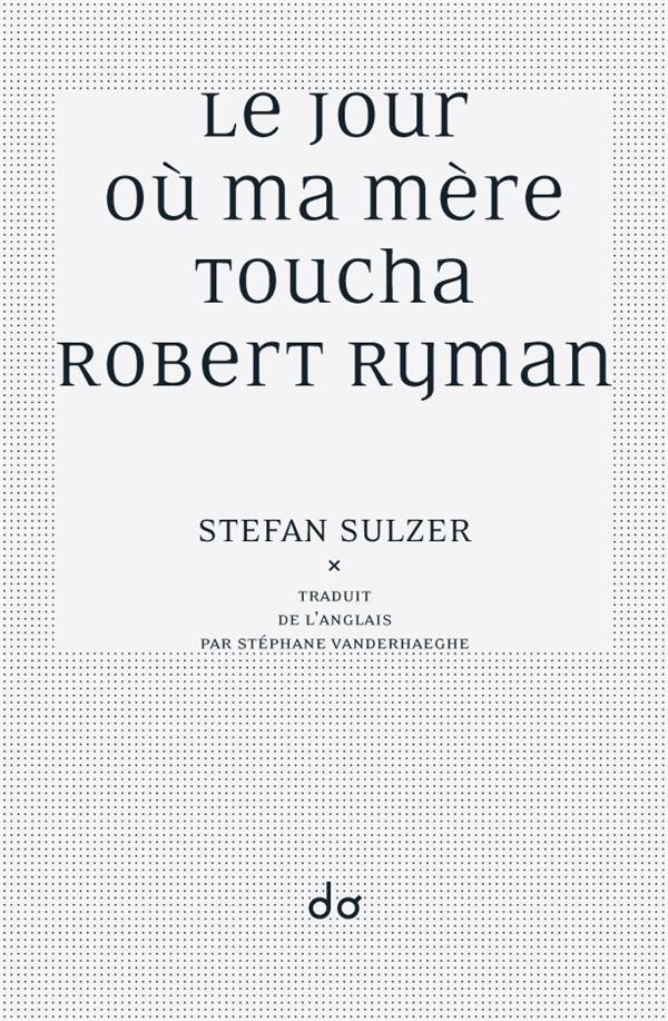 LE JOUR OU MA MERE TOUCHA ROBERT RYMAN
