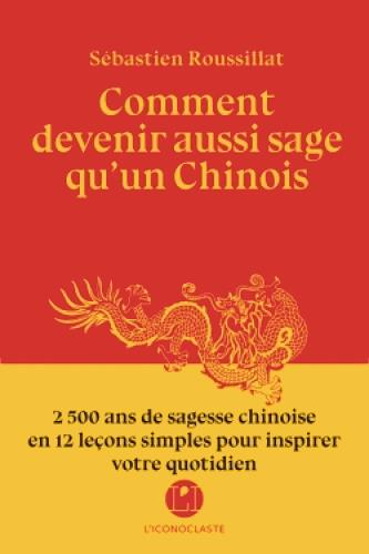 COMMENT DEVENIR AUSSI SAGE QU'UN CHINOIS?  ICONOCLASTE