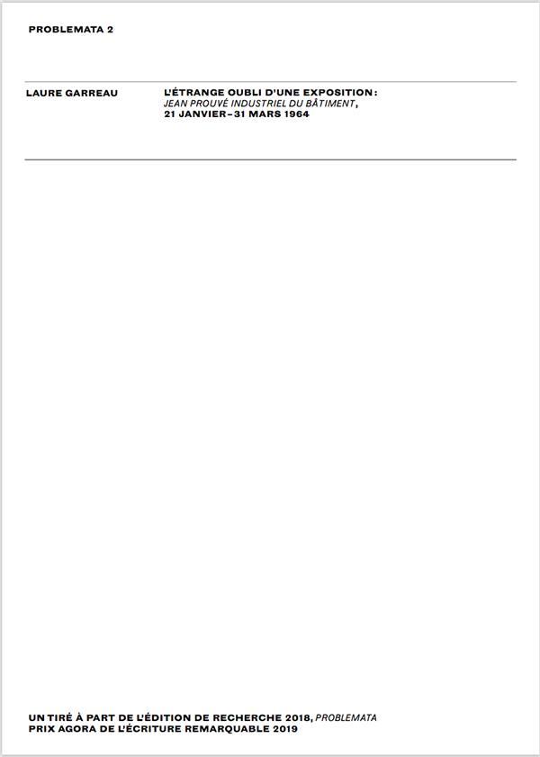 L'ETRANGE OUBLI D'UNE EXPOSITION : JEAN PROUVE INDUSTRIEL DU BATIMENT 21 JANVIER 31 MARS 1964 FRANC