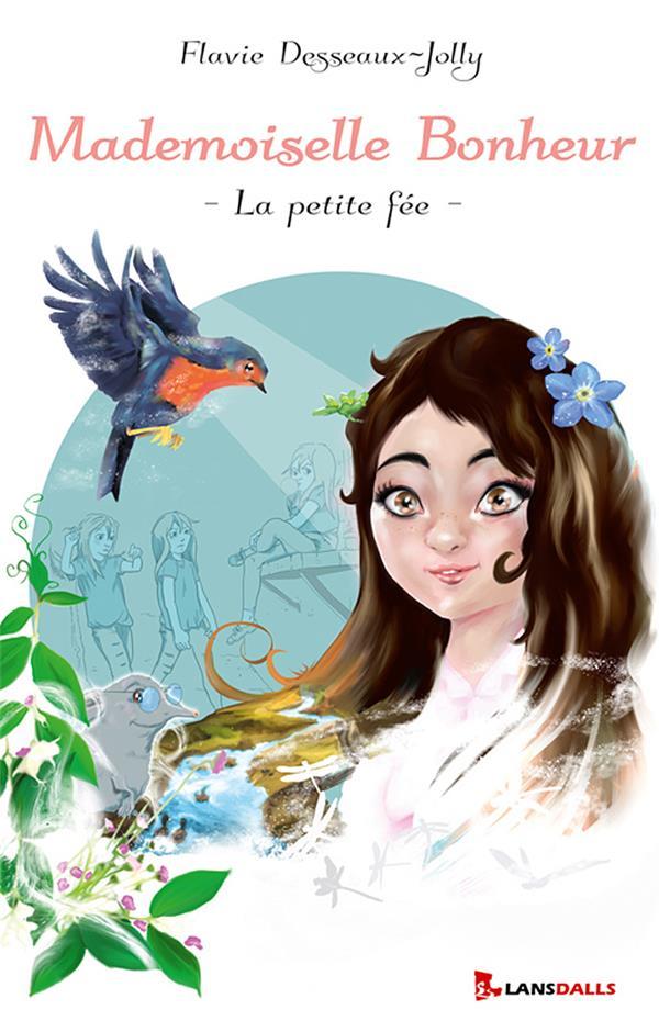 Mademoiselle bonheur Desseaux-Jolly Flavie Lansdalls