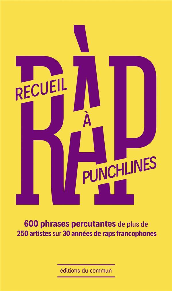 RECUEIL RAP A PUNCHLINES  -  600 PHRASES PERCUTANTES DE PLUS DE 200 ARTISTES SUR 30 ANNEES DE RAPS FRANCOPHONES