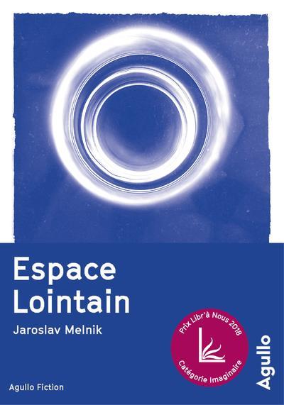 ESPACE LOINTAIN Melnik Jaroslav Agullo éditions