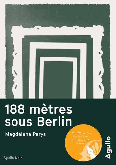 188 METRES SOUS BERLIN Parys Magdalena Agullo éditions