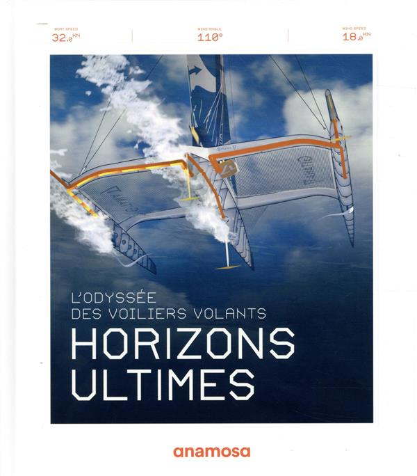 HORIZONS ULTIMES  -  L'ODYSSEE DES VOILIERS VOLANTS COLLECTIF ANAMOSA