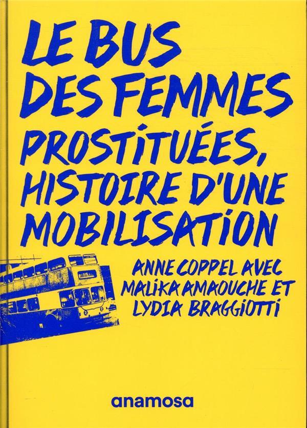 LE BUS DES FEMMES  -  PROSTITUEES, HISTOIRE D'UNE MOBILISATION