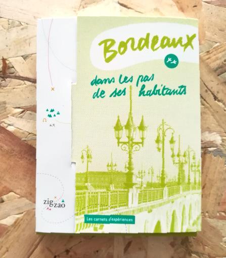 Bordeaux dans les pas de ses habitants Le Bordeaux d'Edith Le Bordeaux de Stéphane et Jean Le Bordeaux de Katherine Le Bordeaux d'Aude Le Bordeaux de Vincent et Pierre-Marie