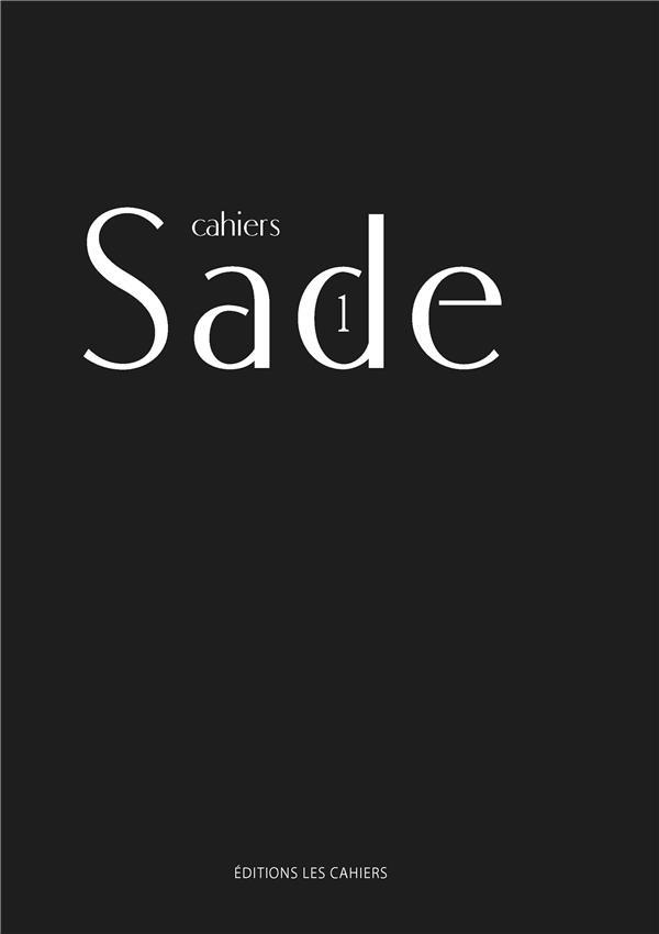 CAHIERS SADE T.1