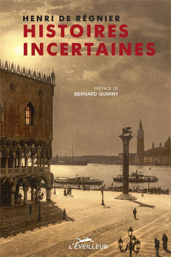 HISTOIRES INCERTAINES Régnier Henri de L'éveilleur