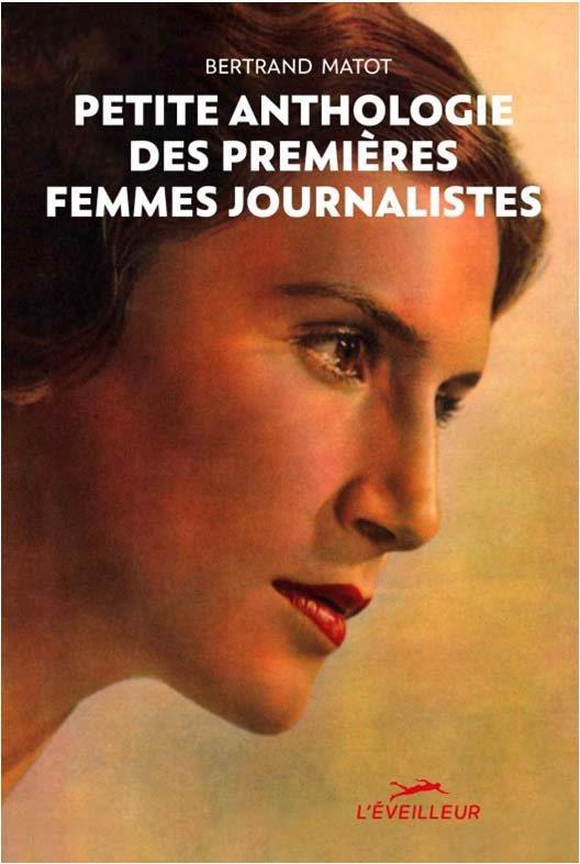 PETITE ANTHOLOGIE DES PREMIERES FEMMES JOURNALISTES