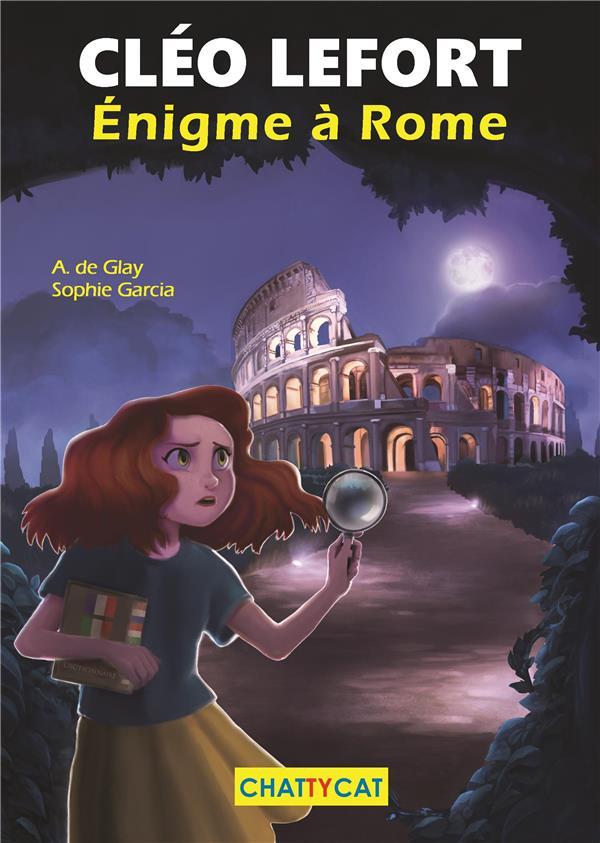CLEO LEFORT  -  ENIGME A ROME DE GLAY A./GARCIA CHATTYCAT
