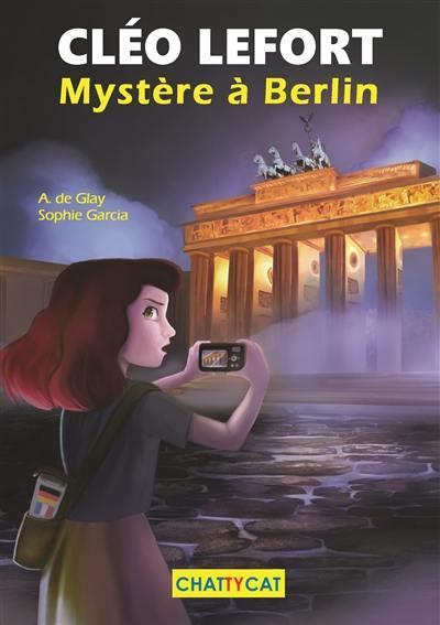 CLEO LEFORT  -  MYSTERE A BERLIN DE GLAY A./GARCIA CHATTYCAT