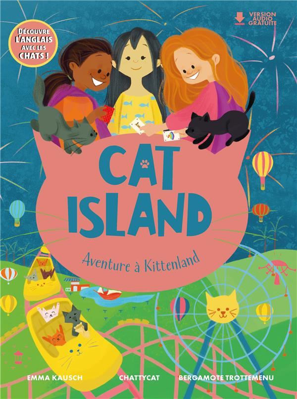 CAT ISLAND : BIENVENUE SUR L'ILE AUX CHATS KAUSCH, EMMA  CHATTYCAT