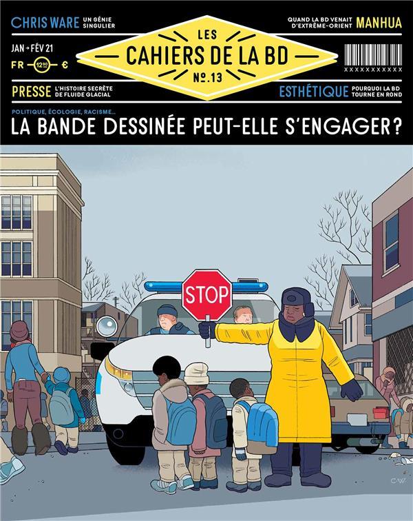 LES CAHIERS DE LA BD N.13  -  LA BANDE DESSINEE PEUT-ELLE S'ENGAGER ? LES CAHIERS DE LA BD NC