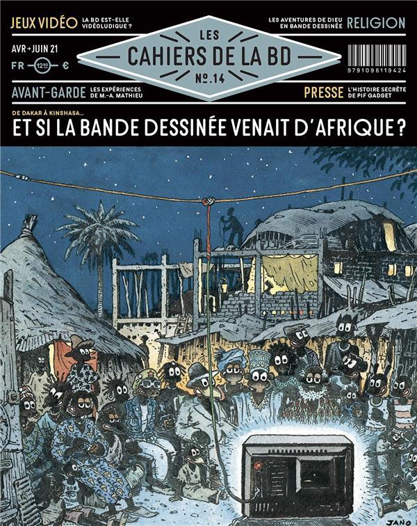 LES CAHIERS DE LA BD N.14  -  ET SI LA BANDE DESSINEE VENAIT D'AFRIQUE ?