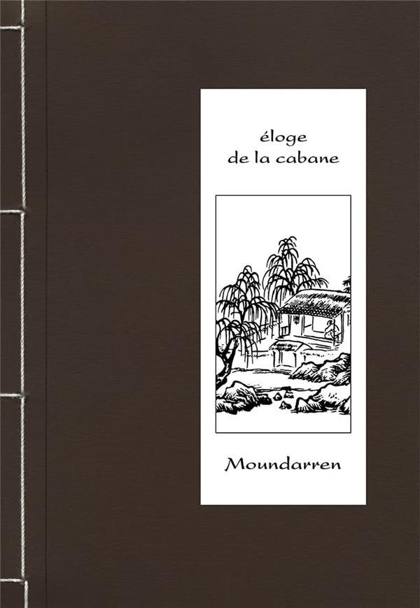 ELOGE DE LA CABANE ET DU JARDI COLLET/CHENG MOUNDARREN