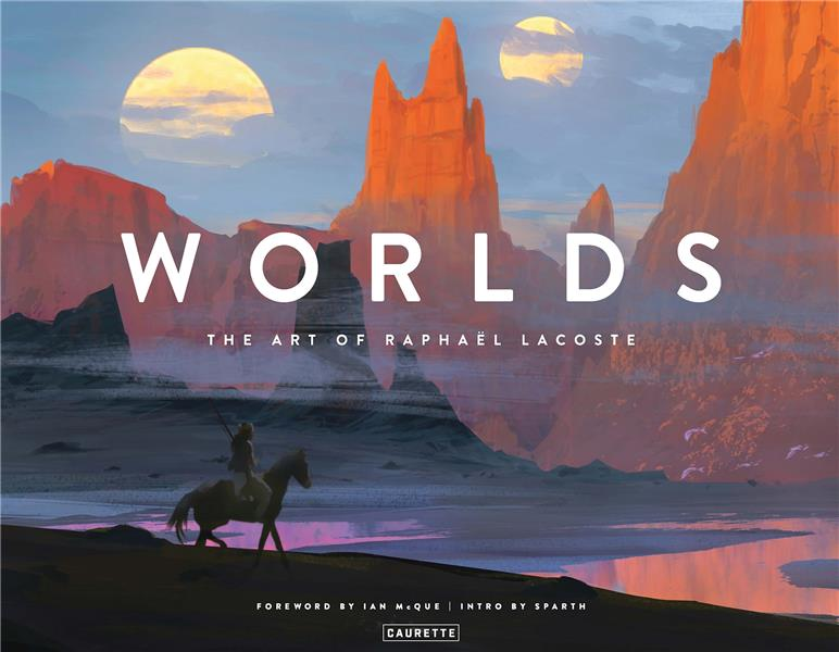 WORLDS  -  THE ART OF RAPHAEL LACOSTE