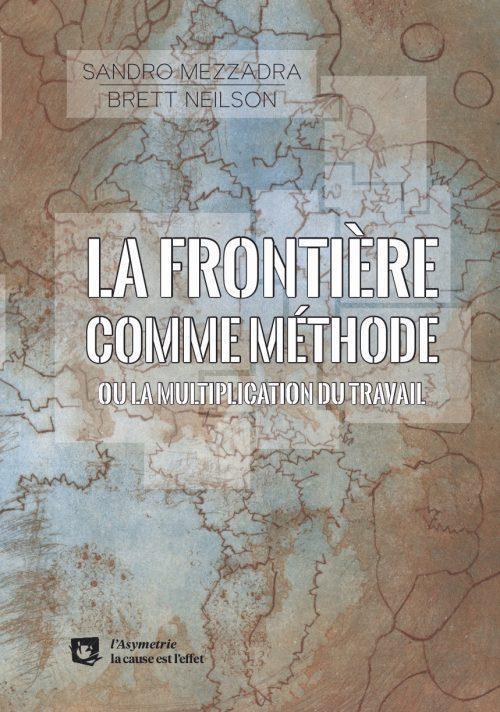 LA FRONTIERE COMME METHODE - OU LA MULTIPLICATION DU TRAVAIL