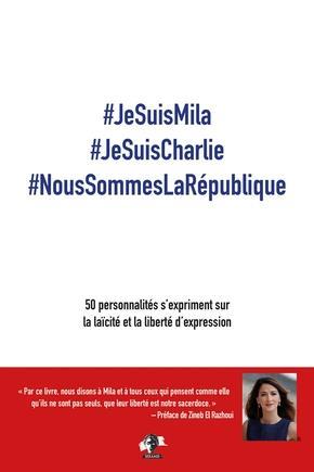 #JESUISMILA #JESUISCHARLIE #NOUSSOMMESLAREPUBLIQUE  -  50 PERSONNALITES S'EXPRIMENT SUR LA LAICITE