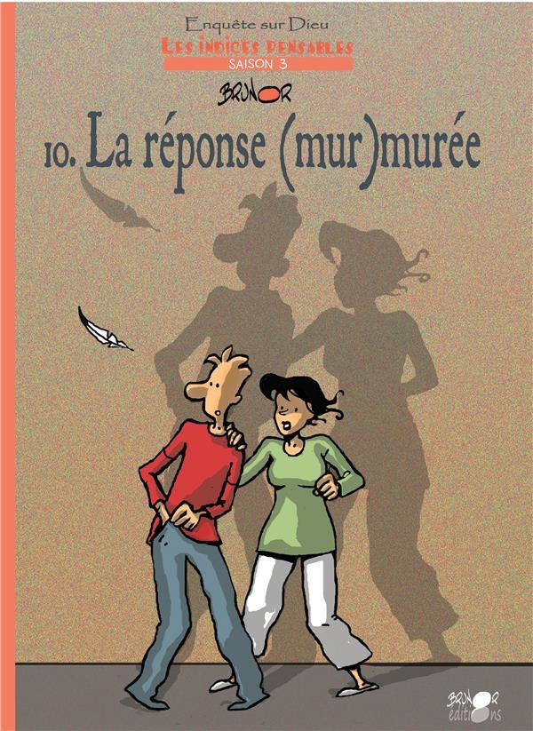 LES INDICES-PENSABLES T10 - LA REPONSE (MUR)MUREE