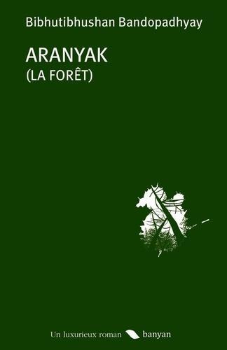 ARANYAK - LA FORET