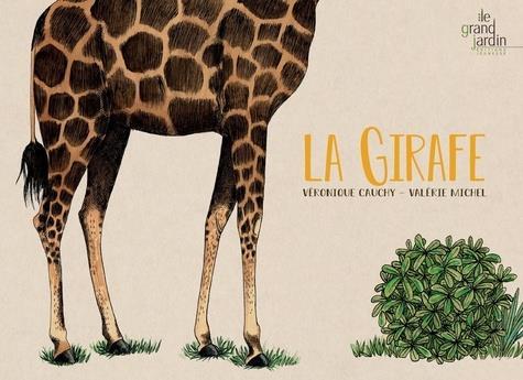 LA GIRAFE CAUCHY VERONIQUE LE GRAND JARDIN
