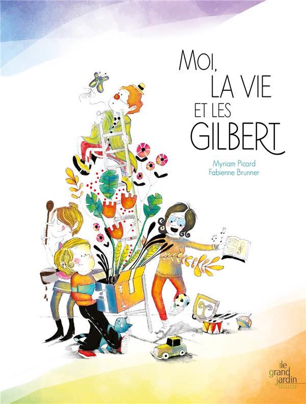 MOI, LA VIE ET LES GILBERT PICARD/BRUNNER LE GRAND JARDIN