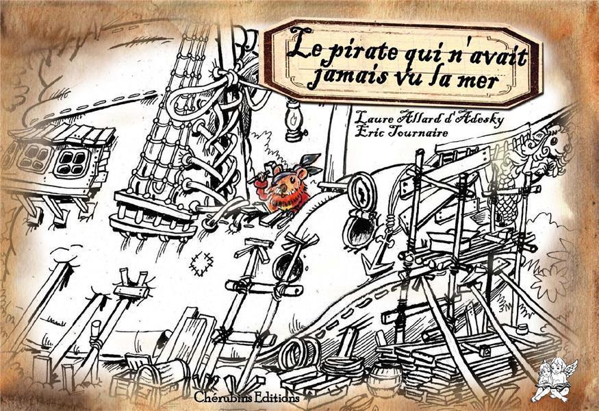 Le pirate qui n'avait jamais vu la mer Tournaire Eric Chérubins éditions