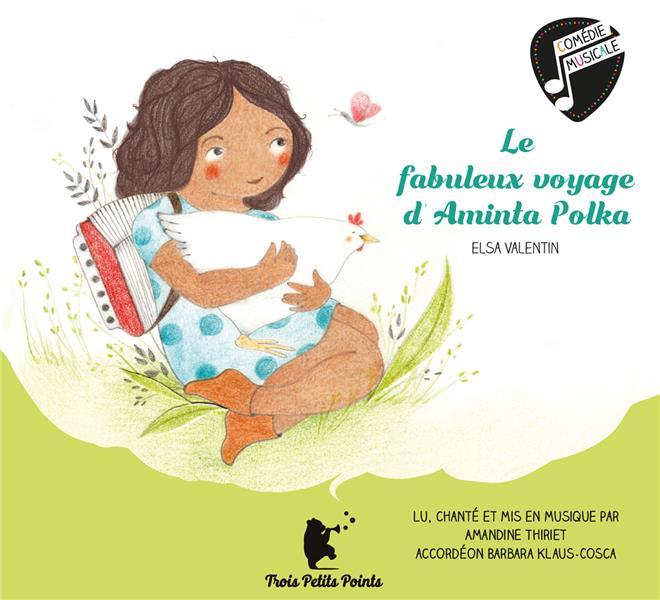 LE FABULEUX VOYAGE D AMINTA POLKA ELSA VALENTIN TROIS PETITS