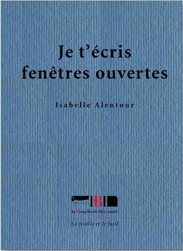 JE T-ECRIS FENETRES OUVERTES ISABELLE ALENTOUR BOUCHERIE LIT