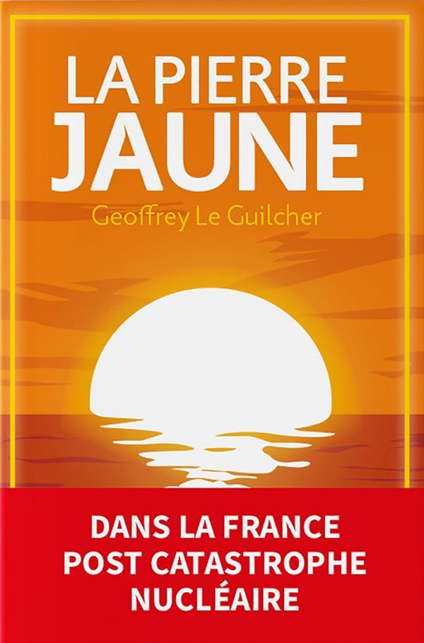 LA PIERRE JAUNE LE GUILCHER GEOFFREY GOUTTE DOR