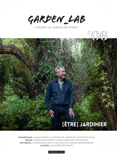 GARDEN_LAB #06 - ETRE JARDINIER, GILLES CLEMENT COLLECTIF/MONEL FABRIQUE JARDIN