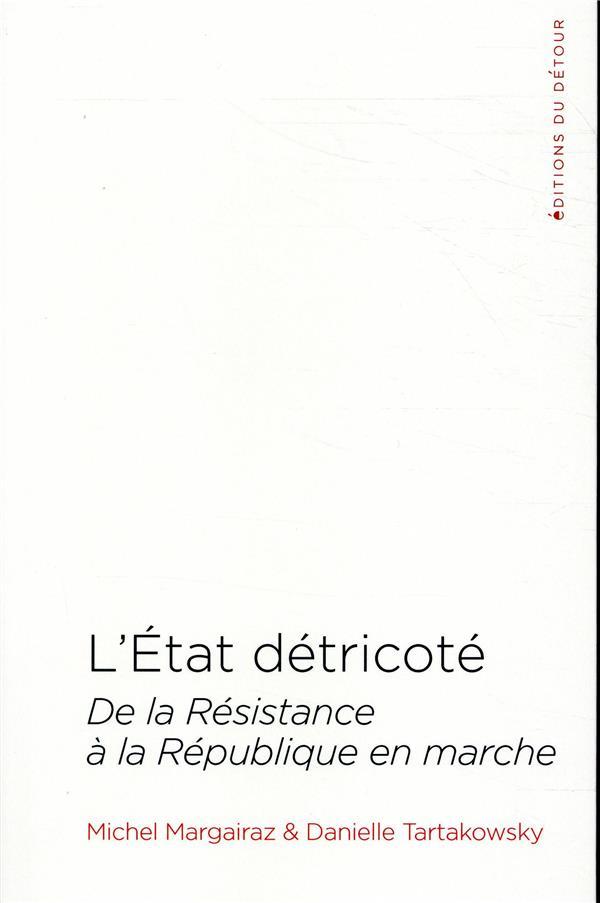 L ETAT DETRICOTE - DE LA RESISTANCE A LA REPUBLIQUE EN MARCHE  ED DETOUR