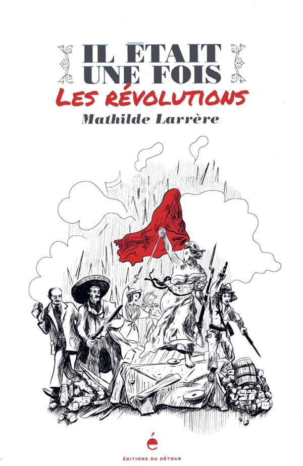 IL ETAIT UNE FOIS LES REVOLUTIONS