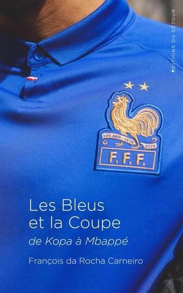 LES BLEUS ET LA COUPE  -  1958-1982-1998-2018
