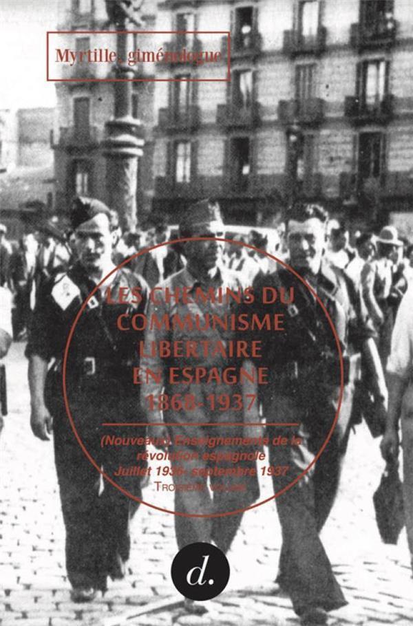 LES CHEMINS DU COMMUNISME LIBERTAIRE EN ESPAGNE 1868-1937