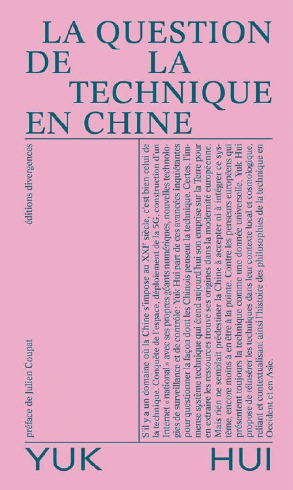 LA QUESTION DE LA TECHNIQUE EN CHINE : ESSAI DE COSMOTECHNIQUE