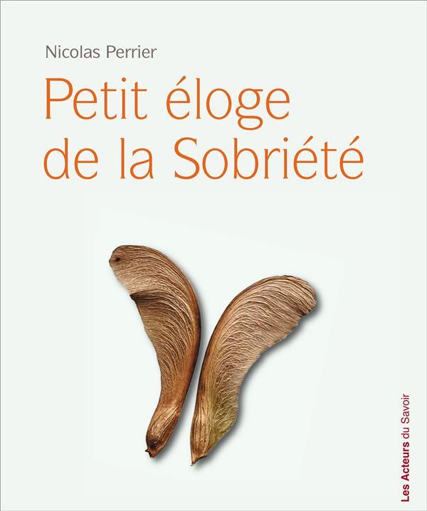 PETIT ELOGE DE LA SOBRIETE
