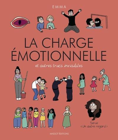 LA CHARGE EMOTIONNELLE ET AUTRES TRUCS INVISIBLES EMMA MASSOT EDITIONS