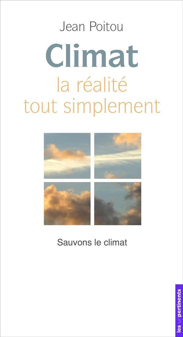 CLIMAT ? LA REALITE... TOUT SIMPLEMENT