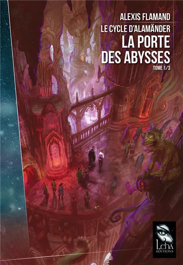 LE CYCLE ALAMANDER T1 : LA PORTE DES ABYSSES Flamand Alexis Editions Leha