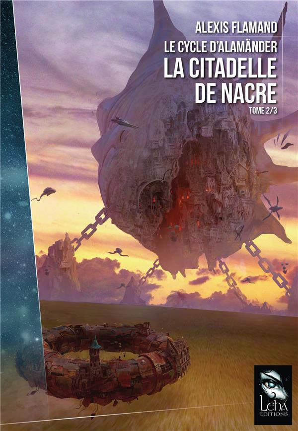 LE CYCLE ALAMANDER T2  :  LA CITADELLE DE NACRE Flamand Alexis Editions Leha