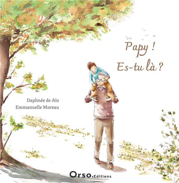 PAPY ! ES-TU LA ? DE AIO DAPHNE P TITS BERETS