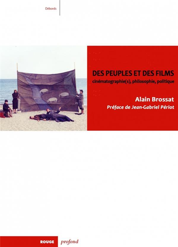 DES PEUPLES ET DES FILMS - CINEMATOGRAPHIE(S), PHILOSOPHIE,